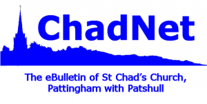 ChadNet - the eBulletin of St Chad's Church, Pattingham with Patshull